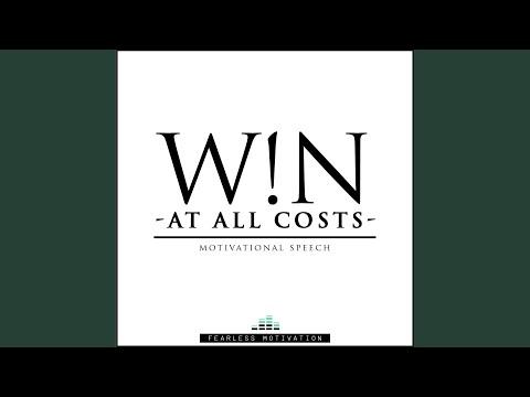 Win At All Costs - Motivational Speech