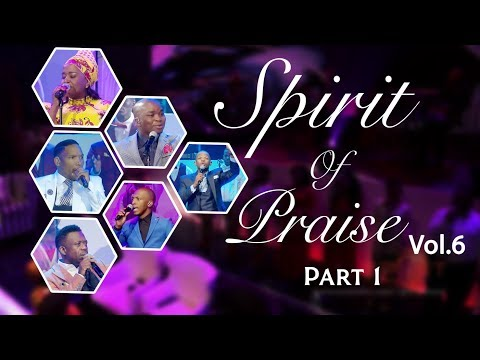 Spirit Of Praise 6 (Part 1) | Gospel Praise & Worship Songs 2018