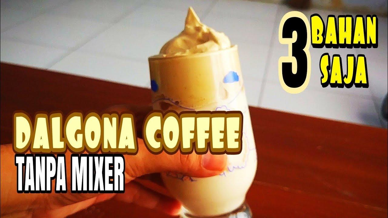 CARA MANUAL BIKIN DALGONA COFFEE TANPA MIXER - YouTube