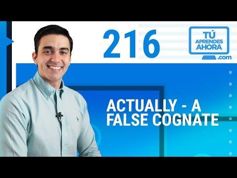 CLASE DE INGLÉS 216 Actually - a false cognate