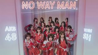 [FULL VER.] NO WAY MAN - AKB48 Team SH