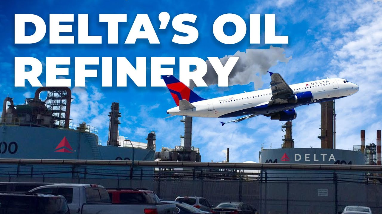 Why Delta Once Bought An Oil Refinery