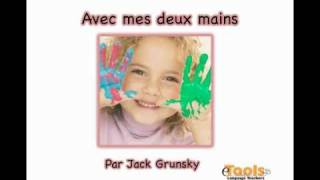 Avec mes deux mains, Jack Grunsky
