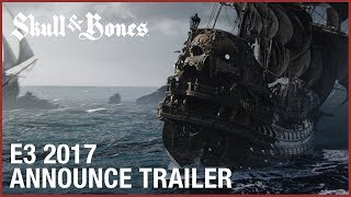 Skull and Bones: E3 2017 Cinematic Announcement Trailer | Ubisoft