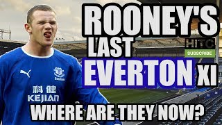 Wayne Rooney's Last Everton XI: Where Are They Now?