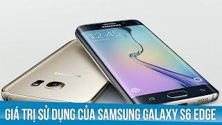 Giá trị sử dụng của Samsung Galaxy S6 Edge
