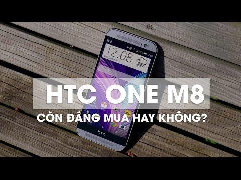 HTC ONE M8 còn đáng mua ở thời điểm hiện tại hay không?