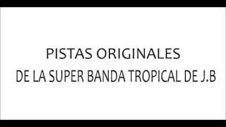 Las Dos Camisas Pistas Originales La Super Banda Tropikal De Jb