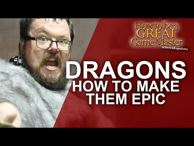 How to Make Dragons Epic -  Game Master Tips