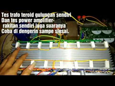 Power Amplifier Full Rakitan Sendiri Suara Bas Bikin MUAL, Trafo Teroid Gulungan Sendiri 800 Watt