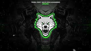 TWERL - Bound (feat. Yagi & Von Alexander) [Trap]