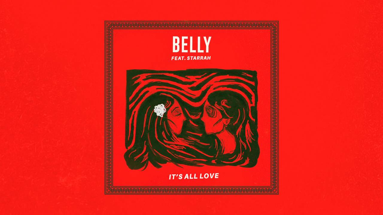 Belly - It's All Love (feat. S...