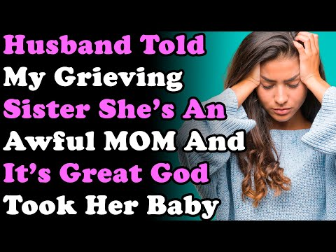 Husband Told It's Good That God Saved My Nephew From My Awful Sister & We All Must Be Grateful
