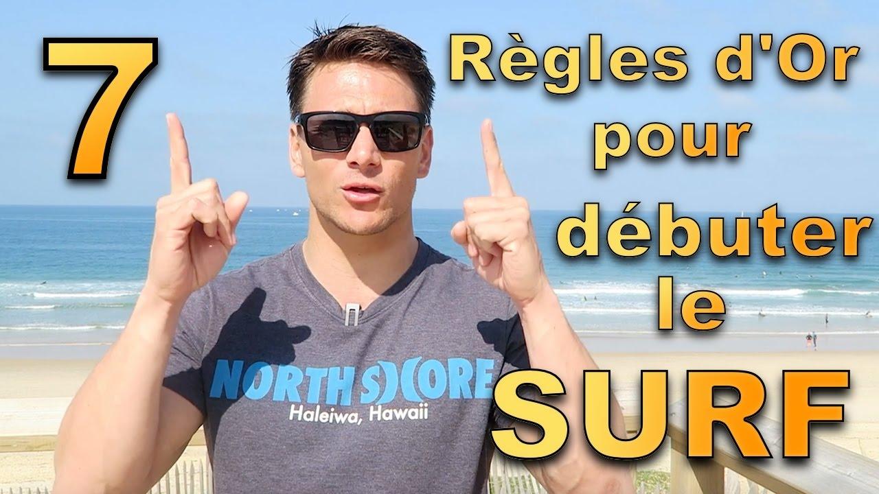 7 RÈGLES D'OR POUR DÉBUTER LE SURF - YouTube