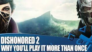 Dishonored 2 - Why You'll HAVE To Play It More Than Once