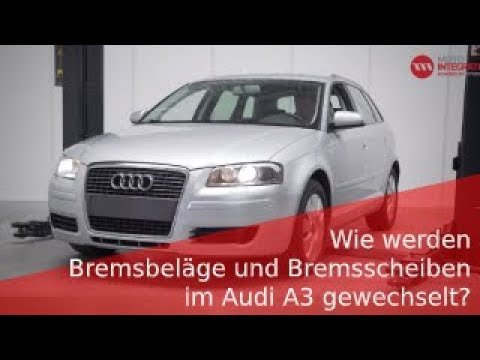 Wie werden Bremsbeläge und Bremsscheiben im Audi A3 gewechselt?