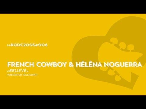 RODC2005#006 - FRENCH COWBOY & HELENA NOGUERRA  - Believe