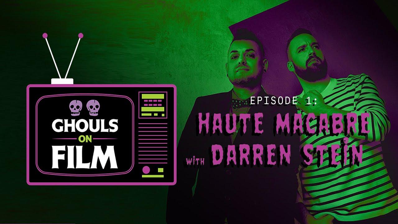 GHOULS ON FILM: Haute Macabre w/  Darren Stein