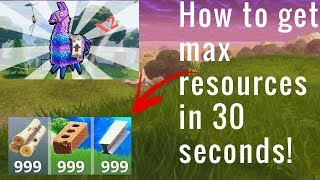 How to get max resources in 30 seconds in fortnite (2 llamass)