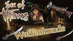 Die Waffen | Sea of Thieves [ News, Infos, German ]