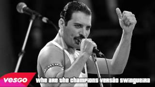 Queen - We Are The Champions - Versão Swingueira