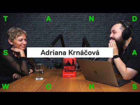 Adriana Krnáčová: přiznávám, byla jsem idiotem, ale před 6 lety byla jiná doba
