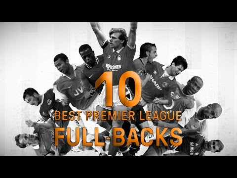 The Premier League's 10 Best Full-Backs Of All Time