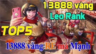 Liên quân mobile Top 5 tướng 13888 vàng Rẻ nhưng siêu mạnh để leo rank tại phiên bản mùa đông kỳ thú