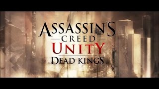 Assassins Creed Unity Dead Kings DLC Cinematic Trailer