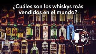 ¿Cuáles son los whiskys más vendidos en todo el mundo?