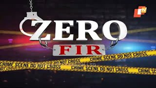 Zero FIR Ep 14 | 21 Feb 2019 | ଜଣେ ବିବାହିତ ପୁରୁଷ ଜାଲରେ ଅଜାଣତରେ ପଡ଼ିଲେ ଯୁବତୀ - OTV