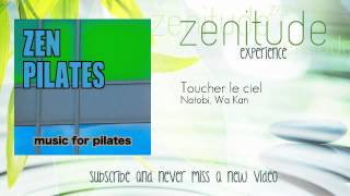 Music for Pilates - Natobi, Wa Kan - Toucher le ciel - ZenitudeExperience