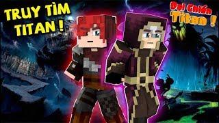 TITAN #7 : TRUY TÌM TITAN !! ( MINECRAFT ĐẠI CHIẾN TITAN )
