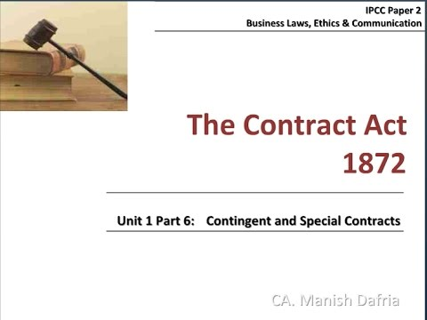 The Indian Contract Act, 1872 - Part 06: Contingent and Special Contracts