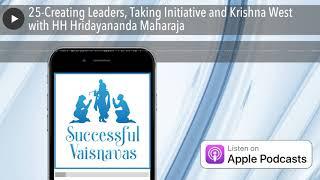 25-la Création de Leaders, la Prise d'Initiative et Krishna Ouest avec HH Hridayananda Maharaja