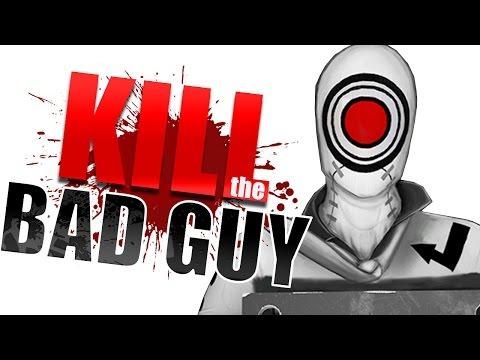 WEIRDEST WAY TO DIE? - Kill The Bad Guy
