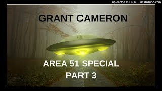 KGRA - Grant Cameron - UFOs, Red Flags and Area 51 Part 3