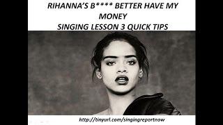 Rihanna - B**** Better Have My Money FREE Singing Lesson Video