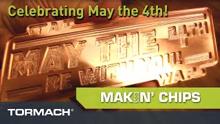 May the Fourth be with you, from Tormach and Harvey Tools