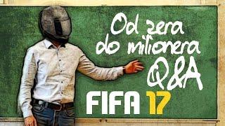 FIFA 17 FUT od ZERA do MILIONERA Q&A #1
