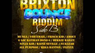 BRIXTON BOUNCE RIDDIM SIDE B) MIXX BY DJ-M.o.M VOICEMAIL, MUNGA, FRISCO KID, RAINE SEVILLE and more