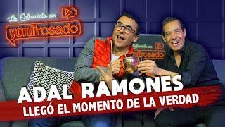 ADAL RAMONES, llegó el MOMENTO DE LA VERDAD | La entrevista con Yordi Rosado