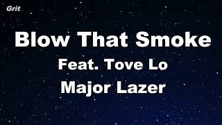 Blow That Smoke Feat. Tove Lo - Major Lazer Karaoke No Guide Melody Instrumental