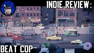 Indie Game Review: Beat Cop | 80s Cop Nostalgia | Great Indie Games on Steam