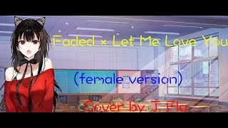 NightCore— Faded × Let Me Love You (Cover by J Fla)