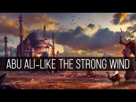 Abu Ali-Like Like The Strong Wind