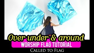 Worship Flags Tutorial: Over Under and Around // Basic Dance  Choreography Ft: Claire CALLED TO FLAG