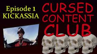 Cursed Commentary #1: Kickassia (Free Edition!)