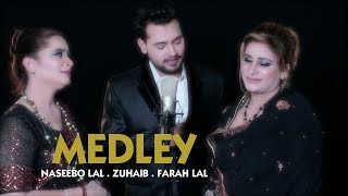 MEDLEY (OFFICIAL VIDEO) - NASEEBOLAL, ZUHAIB & FARAH LAL
