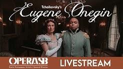 EUGENE ONEGIN  LIVESTREAM - Opera Santa Barbara